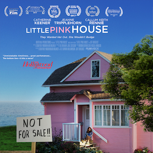 "Little Pink House:  The Government vs Life, Liberty, and Property ""She fought for her home… and yours."""